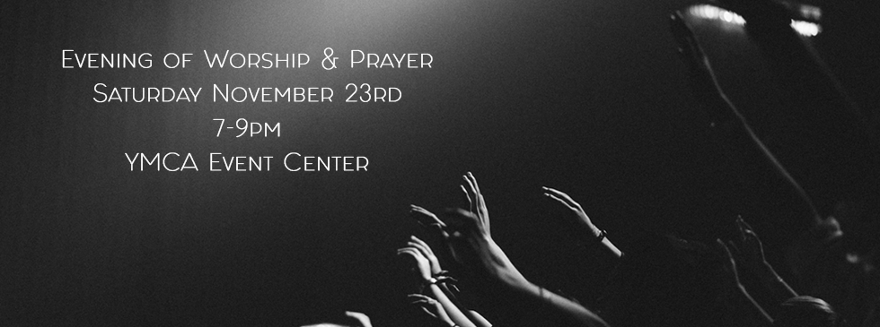 Evening of Worship & Prayer image on Antioch Church website